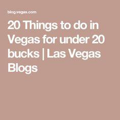 20 Things to do in Vegas for under 20 bucks   Las Vegas Blogs