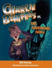 "CHARLIE BUMPERS VS. THE SQUEAKING SKULL | September 2014 | Charlie and Tommy have big plans for Halloween. They're going to trick-or-treat and sleep over at Alex's house. But when Charlie finds out that the entertainment at the party will be the ""Scariest Horror Movies Ever,"" he is struck by panic. Charlie loves candy, he loves sleepovers with his friends, but he absolutely hates horror movies."