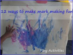 12 mark making activities  What mark making activities can you add?