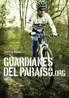 """Anuncio de campaña Teaser """"Guardianes del Paraíso"""". Jose Luis Blanco, profesor de #BTT #rutas  #TurismoActivo #ParaísoNatural"""