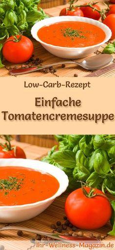 Low-Carb-Rezept für Tomatencremesuppe: Kohlenhydratarm, kalorienreduziert und gesund. Ein einfaches, schnelles Suppenrezept, perfekt zum Abnehmen #lowcarb #suppen #abnehmen #gesunderezepte
