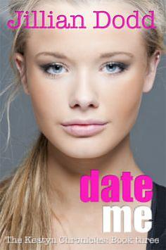 Date Me book 3 of the Keatyn Chronicles by Jillian Dodd