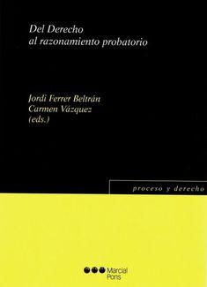 Del derecho al razonamiento probatorio  Marcial Pons, 2020