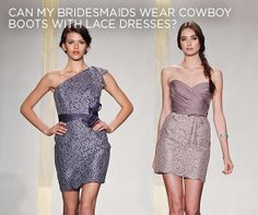 See Colin's Answer: Can my bridesmaids wear cowboy boots with lace dresses?