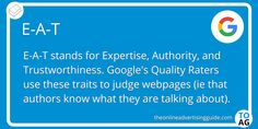 E-A-T stands for Expertise, Authoritativeness and Trustworthiness. It is a concept that Google's Quality Raters use when testing the search results to judge whether a website and the author of a page knows what they are talking about.   #SEO | #DigitalMarketing | #Google Marketing Definition, Google Search Results, Online Advertising, Definitions, Did You Know, Seo, Knowing You, Digital Marketing, Competition