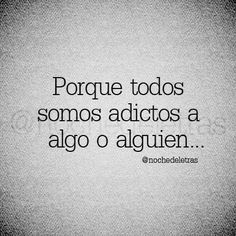 great transition from addiction to love and sacrifice Love Is Sweet, Love You, My Love, Me Quotes, Funny Quotes, Describe Me, Piece Of Me, Spanish Quotes, True Words