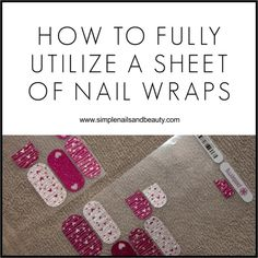 How to Get the Most Use out of a Sheet of Jamberry Nail Wraps