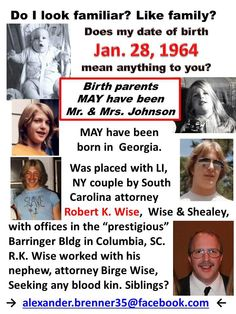 Probable birth date 1-28-64. Possibly born in Georgia. Adopted through NY.  Possible black market.