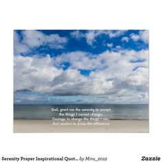 Shop Serenity Prayer Inspirational Quote Ocean Beach Poster created by Personalize it with photos & text or purchase as is! Serenity Quotes, Serenity Prayer, Short Beach Quotes, Inspiring Quotes About Life, Inspirational Quotes, Ocean Quotes, Beach Posters, Courage To Change, Daughter Of God