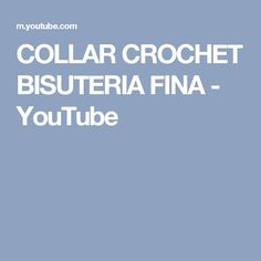 COLLAR CROCHET BISUTERIA FINA - YouTube