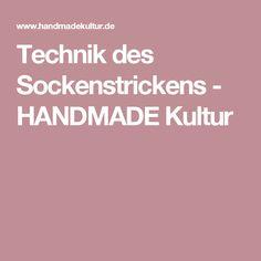 Technik des Sockenstrickens - HANDMADE Kultur
