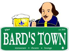 The Bard's Town: Wine. Dine. See Artists Shine. Great food, great entertainment...a great night out.    It's food, it's entertainment, it's fun.