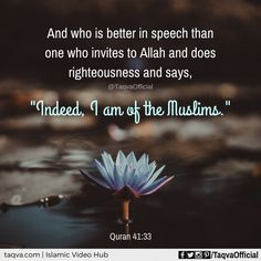 """And who is #better in #speech than one who invites to #Allah and does #righteousness and says, """"Indeed, I am of the #Muslims."""" #Quran 41:33 #islam #islamicteachings #dawah #daee #preaching #proselytise #religion #islamic #quoteoftheday #ayahoftheday #verseoftheday #instaislam #loveislam #alhamdulillah #subhanallah #IamAMuslim #BeingMuslim #inviteToIslam #spreadislam #DoGood #muslimcharacter #rolemodel #ideal #taqva"""