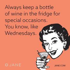 Or Mondays or Tuesdays.  #winewednesday