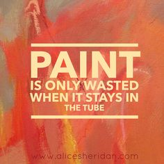I used to be really frugal with paint... after all, it's expensive! Especially those cadmium reds. I like to remind myself of this when I can feel myself getting 'mean' with paint as it encourages me to splash out - literally!