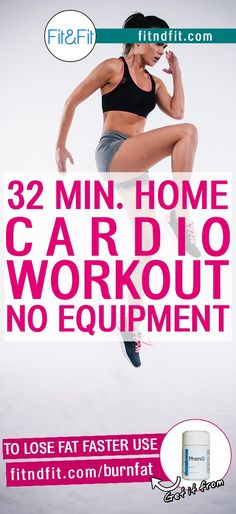 32 Min. Home Cardio Workout with No Equipment! #fitness #bodybuilding #workout #gym #weightloss #fatloss #loseweightfast #love #new #pinterest #london #newyork #uk
