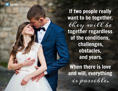 If two people really want to be together, they will be together regardless of the conditions, challenges, obstacles, and years. When there is love and will, everything is possible.