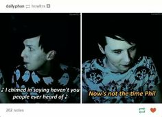 Phil singing panic! and dan telling him off is the cutest thing ever