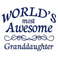 granddaughter quotes | awesome_granddaughter_greeting_card.jpg?height=250&width=250 ...