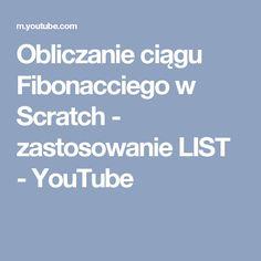 Obliczanie ciągu Fibonacciego w Scratch - zastosowanie LIST - YouTube