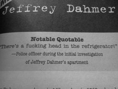 Head in the fridge yummy Forensic Psychology, Psychology Facts, Forensic Science, Famous Serial Killers, Psycho Quotes, Jeffrey Dahmer, Psychopath, Stupid Funny Memes, Funny Shit