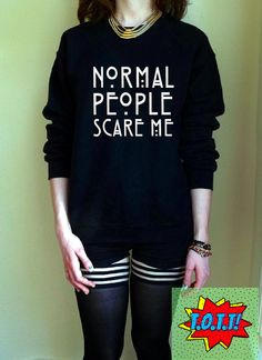 Normal People Scare Me Jumper Unisex Black S M L Tumblr Instagram Blogger