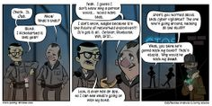 Videogaming-related online strip by Mike Krahulik and Jerry Holkins. Includes news and commentary. Penny Arcade, Cyber, No Worries, Nerdy, How To Get, Comics, Game, Watch, Dogs