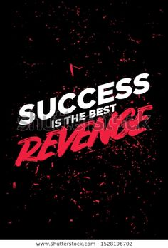 Success Best Revenge Motivational Quotes Saying Stock Vector (Royalty Free) 1528196702