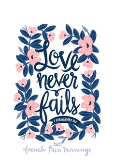 "French Press Mornings - 1 Corinthians 13:8 - ""Love never fails."""