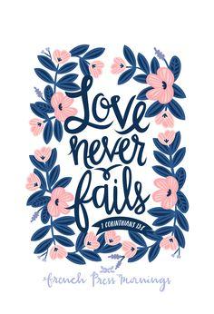 "French Press Mornings - 1 Corinthians 13:8 - ""Love never fails."""