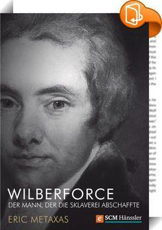 """Wilberforce    :  26. Juli 1833. Das britische Parlament beschließt die Abschaffung der Sklaverei. Für William Wilberforce geht - drei Tage vor seinem Tod - ein Traum in Erfüllung, für den er sein ganzes Leben gekämpft hat. Trotz Krieg, Morddrohungen und Selbstzweifel hatte er nie aufgegeben. Doch warum setzte ein Politiker wie er seine Karriere aufs Spiel? Nach einer Europareise 1784 die Weichenstellung: Heimlich traf er sich mit John Newton - Ex-Sklavenschiffkapitän, Dichter von """"""""Am..."""