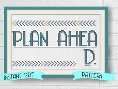Plan Ahead Funny Counted Cross Stitch Pattern by LindyStitches