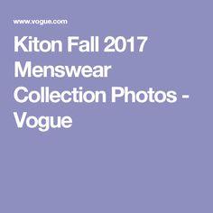 Kiton Fall 2017 Menswear Collection Photos - Vogue Fashion Show 63cad0236