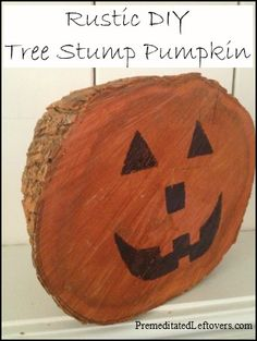 Make this frugal Jack-o-Lateran Halloween decoration using an old tree stump.Use this tutorial to make a Rustic Pumpkin.