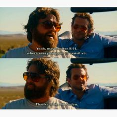 I say this all the time and sound like an insensitive a-hole when people don't get the reference. Funny P, Funny Movies, Funny Stuff, Hilarious, Tv Quotes, Movie Quotes, Funny Quotes, Beautiful People Movie, Hangover Quotes