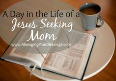 A Day in the Life of a Jesus-Seeking Mom :: Do you struggle to wake up early to seek Jesus first thing in the morning? Megan shares what a day in the life of a Jesus seeking mom looks like. :: ManagingYourBlessings.com