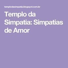 Templo da Simpatia: Simpatias de A mor