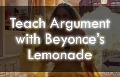 Use these lesson plans to utilize Beyonce's Lemonade to engage your students, to teach synthesis and close reading, and to make your English class a better place. :)