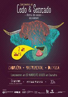 Cartaz para o projeto CEDO E SENTADO - FORA DO EIXO  Via: https://www.facebook.com/granfinosbh