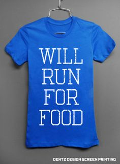 Will Run For Food - Workout Gym Tshirt