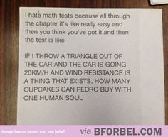 Every Math Test In My Life Had Me Like...