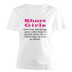 Short Girls White (v-neck) t-shirt.  The back of it says #ShortGirlsRock ...It's a true hot seller, click the shirt to purchase it! #shortgirl