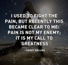 Henry Rollins quote. Weight lifting. Bodybuilding. Fighting Depression.