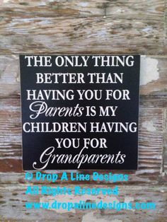 The Only Thing Better Than Having You As Parents, Wood Sign  12x12 by DropALineDesigns on Etsy