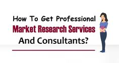How To Get Professional #MarketResearch Services And #Consultants?  #Marketing #Advertising #Business