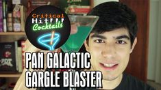 Pan Galactic Gargle Blaster (The Hitchhiker's Guide to the Galaxy): Mitc...