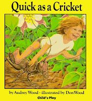 Quick as a Cricket by Audrey Wood  -  Pinned by @PediaStaff – Please Visit http://ht.ly/63sNt for all our pediatric therapy pins