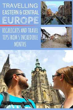 Travelling Eastern and Central Europe- Highlights and Travel Tips From 5 Incredible Months