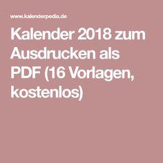 Kalender 2018 zum Ausdrucken als PDF (16 Vorlagen, kostenlos) Excel Calendar Template, Free Printable Calendar, Free Printables, Diy Organization, Diy Organizer, Organizing, Free Prints, Mini Albums, Bullet Journal