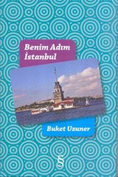 Benim Adım İstanbul - Buket Uzuner